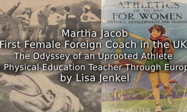 Martha Jacob<br>First Female Foreign Coach in the UK<br>The Odyssey of an Uprooted Athlete and Physical Education Teacher through Europe.