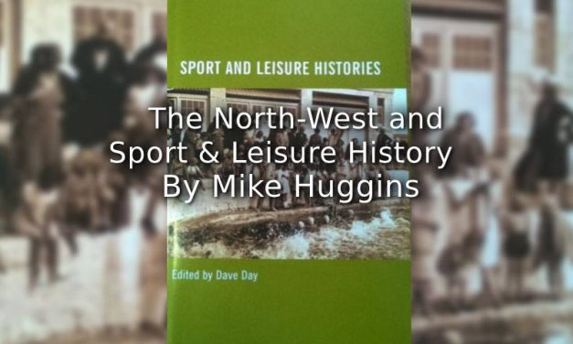 The North-West and Sport and Leisure History
