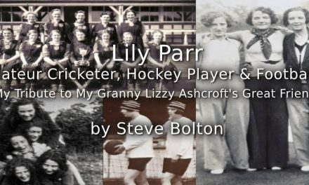 Lily Parr<br>Amateur Cricketer, Hockey Player & Footballer<br>My Tribute to My Granny Lizzy Ashcroft's Great Friend