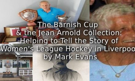 The Barnish Cup and the Jean Arnold Collection:<br>Helping to Tell the Story of Women's League Hockey in Liverpool