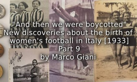 """And then we were Boycotted""<br>New Discoveries about the Birth of Women's Football in Italy [1933] <br> Part 9"