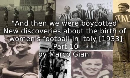 """And then we were Boycotted""<br>New Discoveries about the Birth of Women's Football in Italy [1933] <br> Part 10"