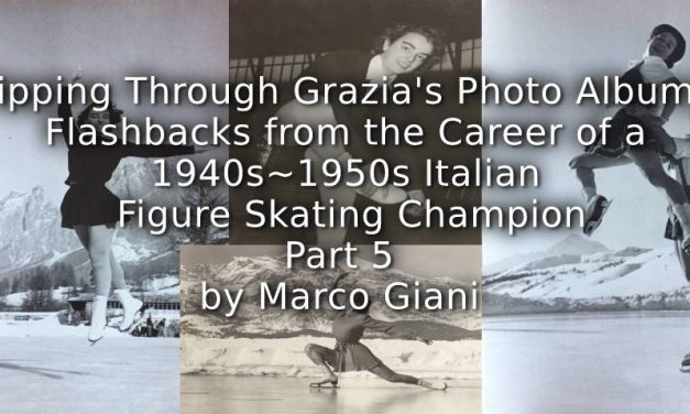 Flipping through Grazia's Photo Albums: <br>Flashbacks from the Career of a 1940s-1950s Italian Figure Ice Skating Champion <br> Part 5
