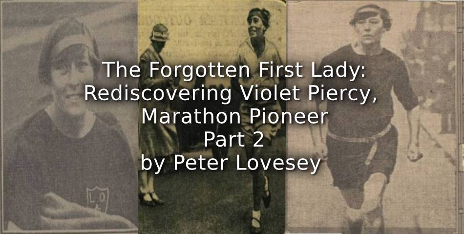 THE FORGOTTEN FIRST LADY:<br>Rediscovering Violet Piercy, Marathon Pioneer<br>Part 2