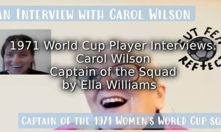 1971 Women's World Cup:<br>Interviews with Players<br>Carol Wilson<br>Captain of the Squad