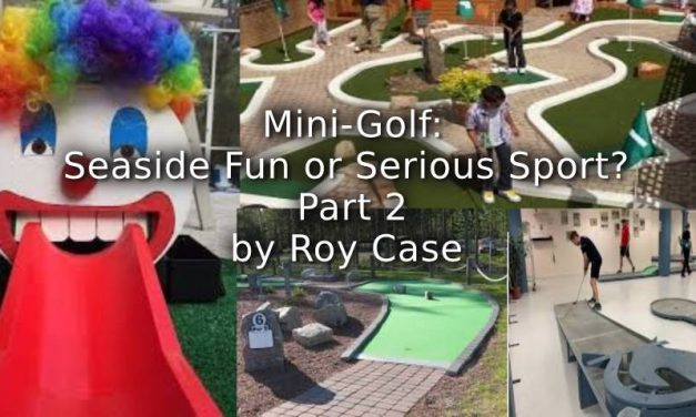 Mini-Golf: Seaside Fun or Serious Sport? Part 2