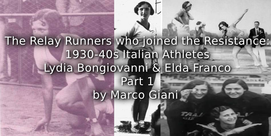 The Relay Runners Who Joined the Resistance:<br>1930s-1940s Italian Athletes Lydia Bongiovanni and Elda Franco<br>Part 1