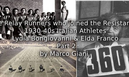 The Relay Runners Who Joined the Resistance:<br>1930s-1940s Italian athletes<br>Lydia Bongiovanni and Elda Franco<br>Part 2