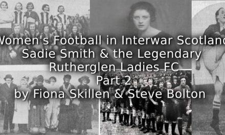 Women's Football in Interwar Scotland:<br>Sadie Smith and the Legendary Rutherglen Ladies FC<br>Part 2