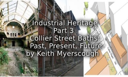 Industrial Heritage:<br>Part 3<br>Collier Street Baths: Past, Present, Future