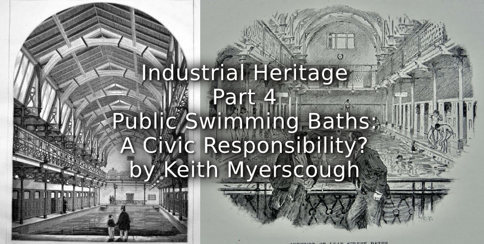 Industrial Heritage<br>Part 4<br>Public Swimming Baths: A Civic Responsibility?