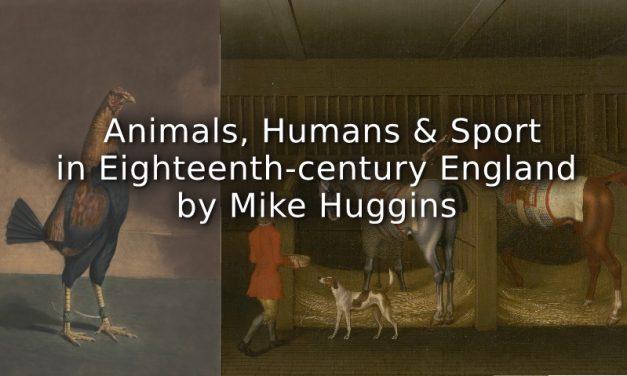 Animals, Humans and Sport in Eighteenth-century England