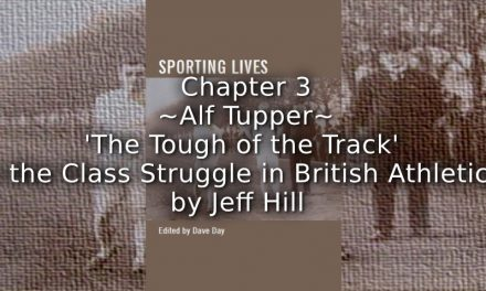 Alf Tupper<br>'The Tough of the Track' and the Class Struggle in British Athletics
