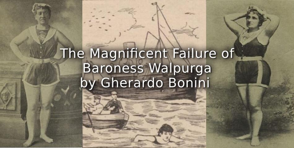The Magnificent Failure of Baroness Walpurga