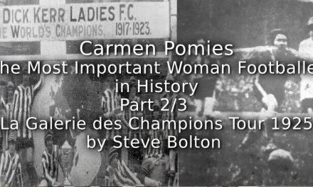 Carmen Pomies: <br>The Most Important Woman Footballer in History<br>Part 2 of 3 – La Galerie des Champions Tour 1925