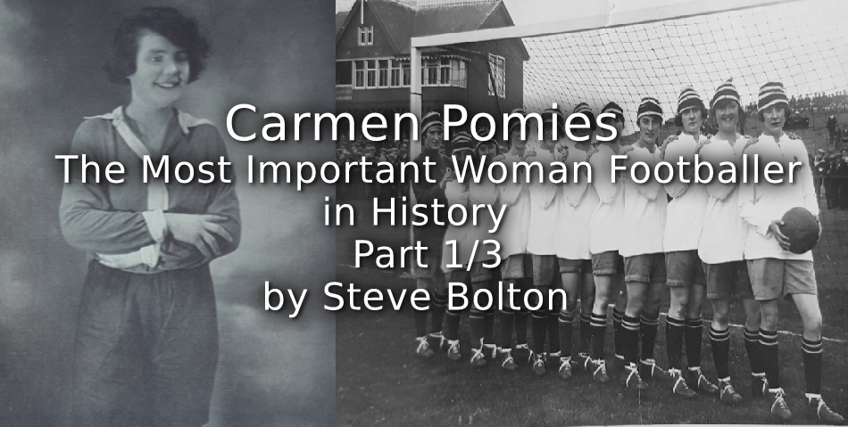 Carmen Pomies<br>The Most Important Woman Footballer in History<br>Part 1/3