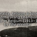 Morality, Religion and Sports<br>The Dutch Cycling Championships in Exile in Belgium (1913-1914)