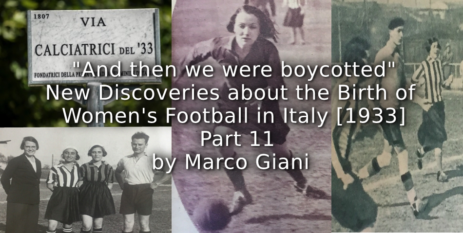 """""""And then we were Boycotted""""<br>New Discoveries about the Birth of Women's Football in Italy [1933] <br> Part 11"""