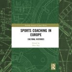 Sports Coaching in Europe:<br>Cultural Histories<br>edited by Dave Day