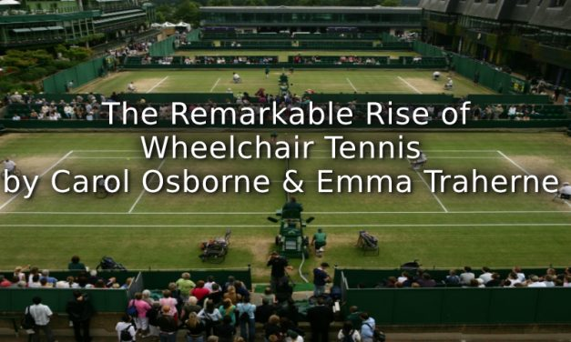 The Remarkable Rise of Wheelchair Tennis
