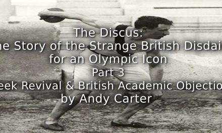The Discus:<br> The Story of the Strange British Disdain for an Olympic Icon<br> Part 3 ~ Greek Revival and British Academic Objections