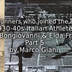The Relay Runners who joined the Resistance: <br>1930-1940s Italian Athletes<br> Lydia Bongiovanni & Elda Franco <br>Part 5